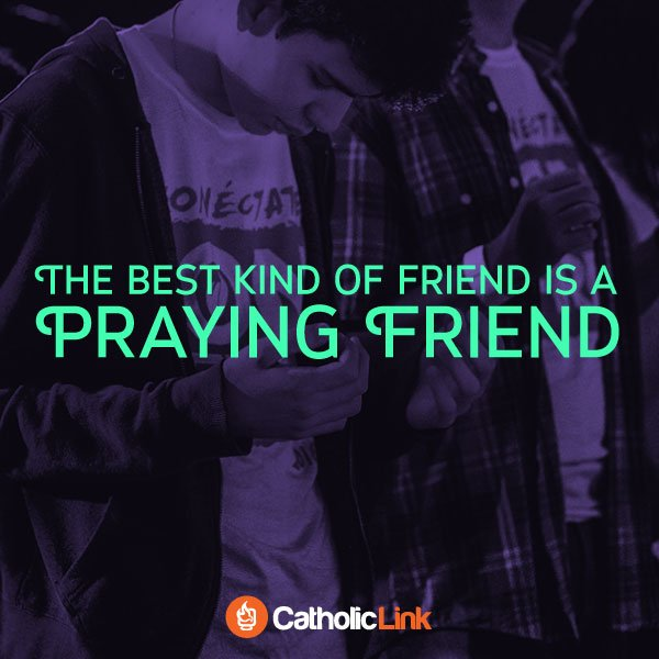 The Best Kind Of Friend Is A Praying Friend Catholic Quote