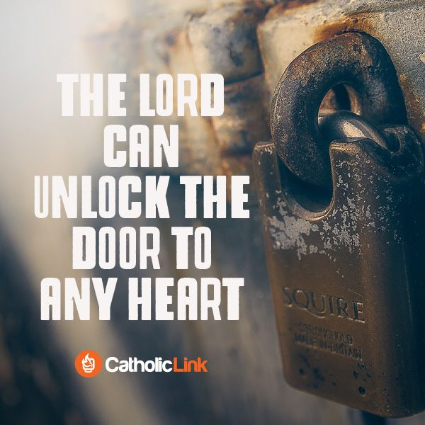 The Lord Can Unlock The Door To Any Heart Catholic Quote Inspiration
