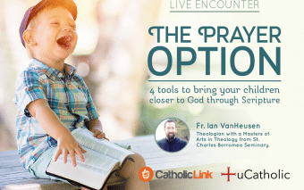 Live Encounter with Fr Ian: The Prayer Option: 4 Tools to Bring Your Children Closer to God Through Scripture