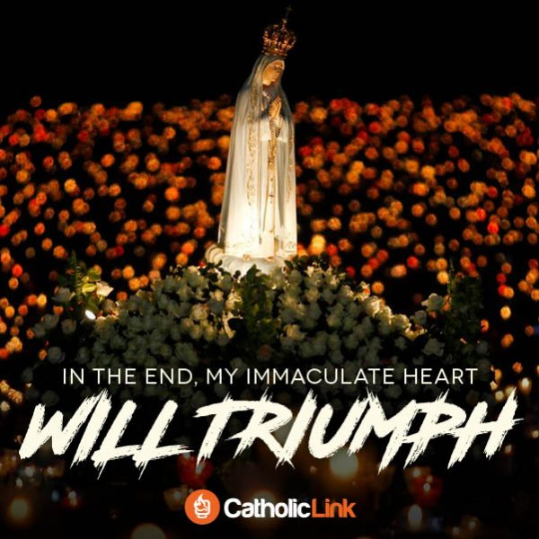 In The End, My Immaculate Heart Will Triumph | Our Lady of Fatima