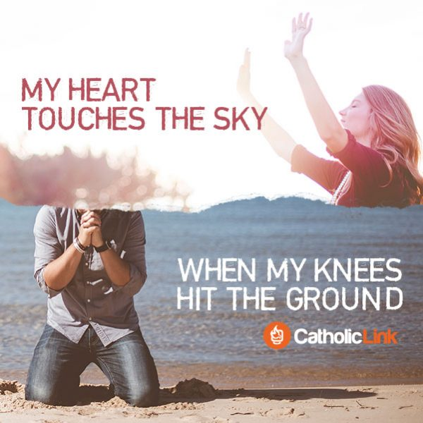 My Heart Touches The Sky When My Knees Hit The Ground Catholic Quote
