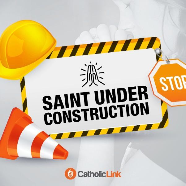 Saint Under Construction