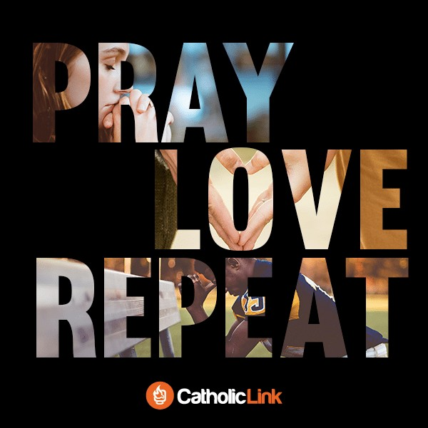 Catholic-LInk Quotes Pray Love Repeat