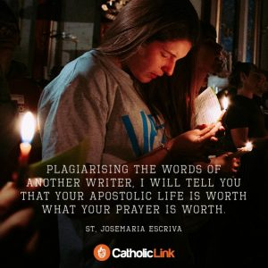 Your Ministry Is Worth What Your Prayer Is Worth | St. Josemaria Escriva