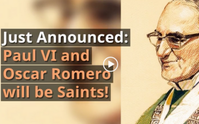 Just Announced: Blessed Pope Paul VI And Blessed Oscar Romero To Be Saints!