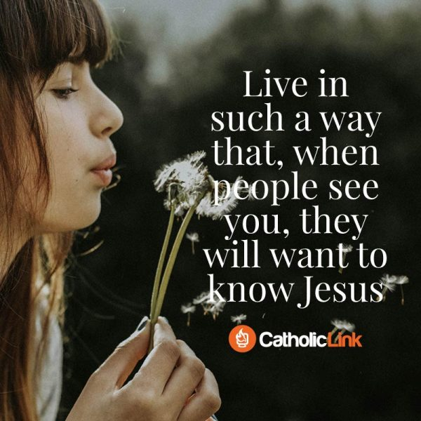 Live In Such A Way That, When People See You, They Will Want To Know Jesus