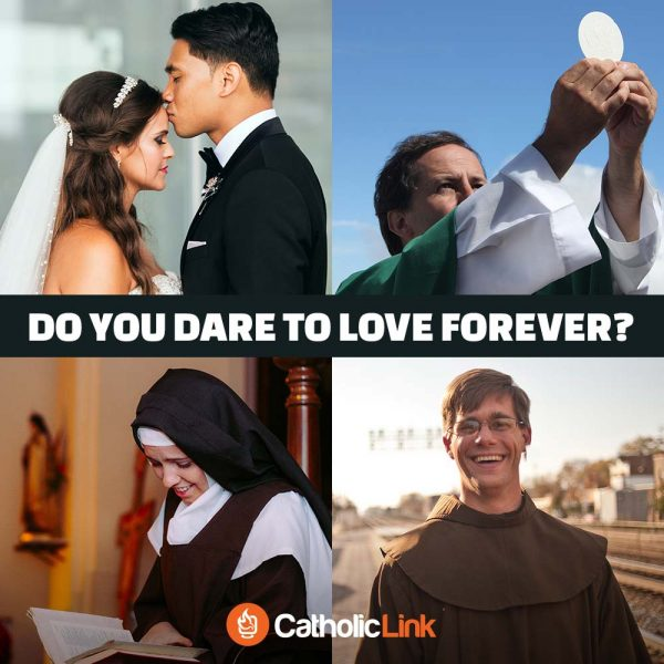 Do You Dare To Love Forever? Catholic Vocations Quote