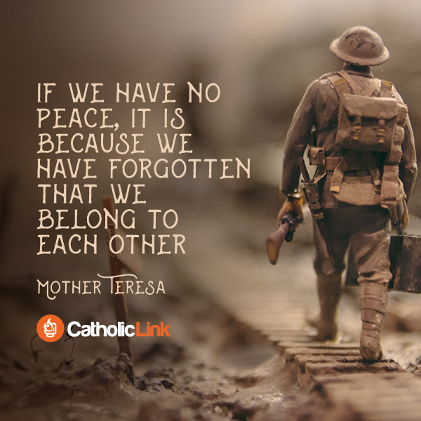 If We Have No Peace, It's Because We Have Forgotten That We Belong To Each Other | Mother Teresa
