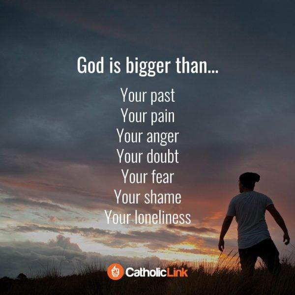 God is bigger motivational catholic quote