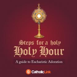 Eucharistic Adoration   How To Make A Holy Hour