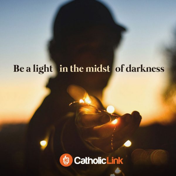 Be A Light In The Midst Of Darkness | Catholic Motivational Quotes