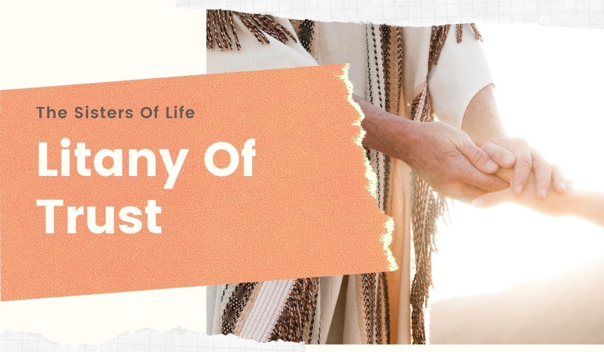 Litany Of Trust The Sisters Of Life Prayer