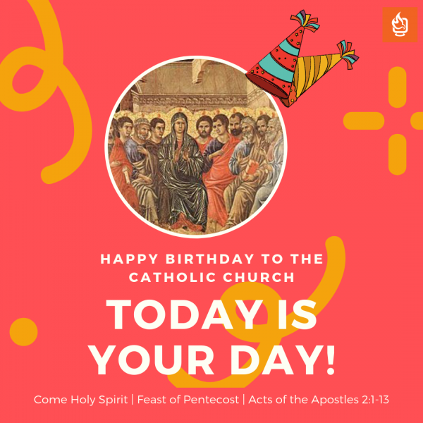 happy birthday to the Catholic Church Feast of Pentecost