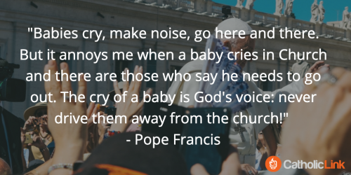 What does pope francis say about babies crying at Mass?