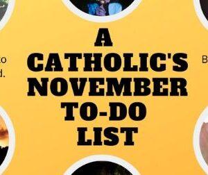 A CATHOLIC's November To-Do List
