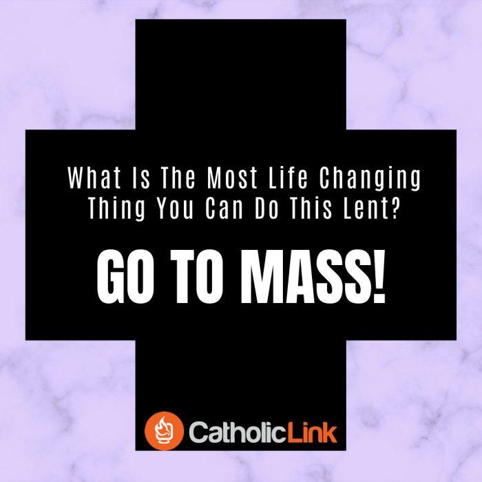 Lent - Go To Mass