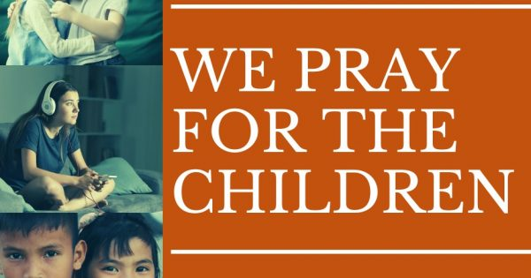 WE PRAY FOR THE CHILDREN Coronavirus