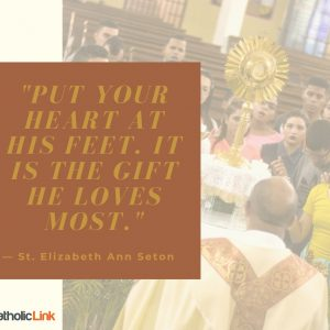 Put Your Heart At His Feet St. Elizabeth Ann Seton Quote