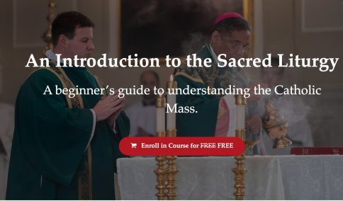 Liturgical Institute Offers *FREE* Online Courses In the Sacred Liturgy