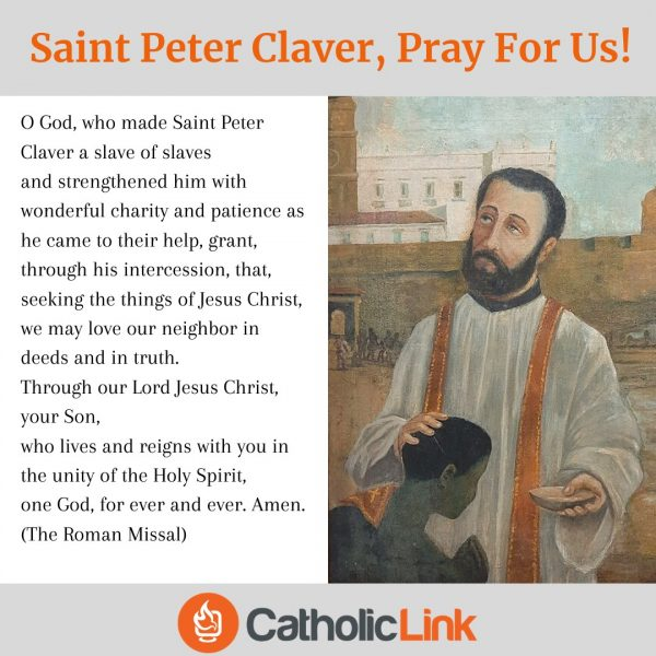 St. Peter Claver Pray for us! Slave of Slaves