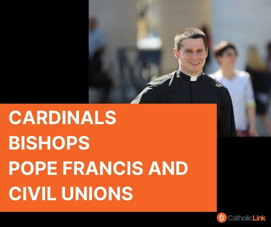 Ask A Priest - Cardinals, Bishops, Pope's Comments On Civil Unions