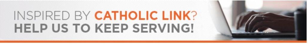 Donate To Catholic-Link.org - LINK - Catholic Resources