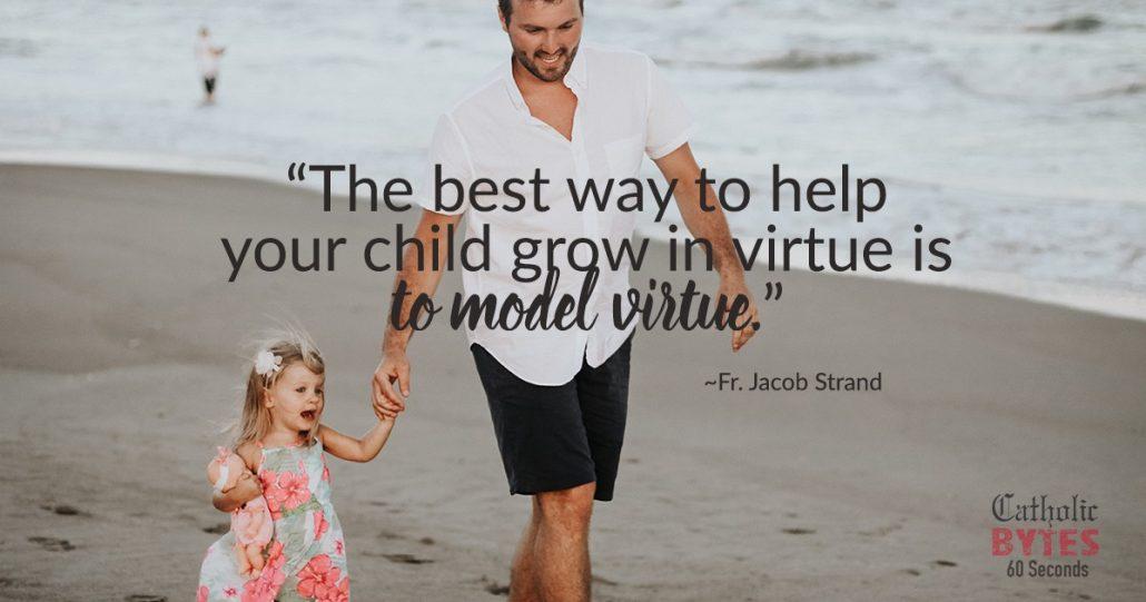Catholic Virtues Modeled for Children
