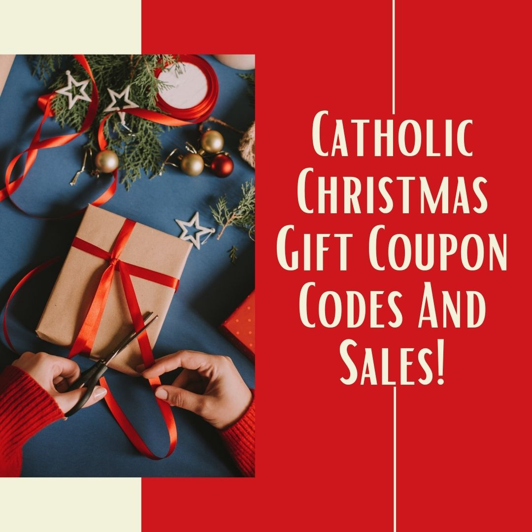 Catholic Gift Coupon Codes And Sales For Christmas 2020