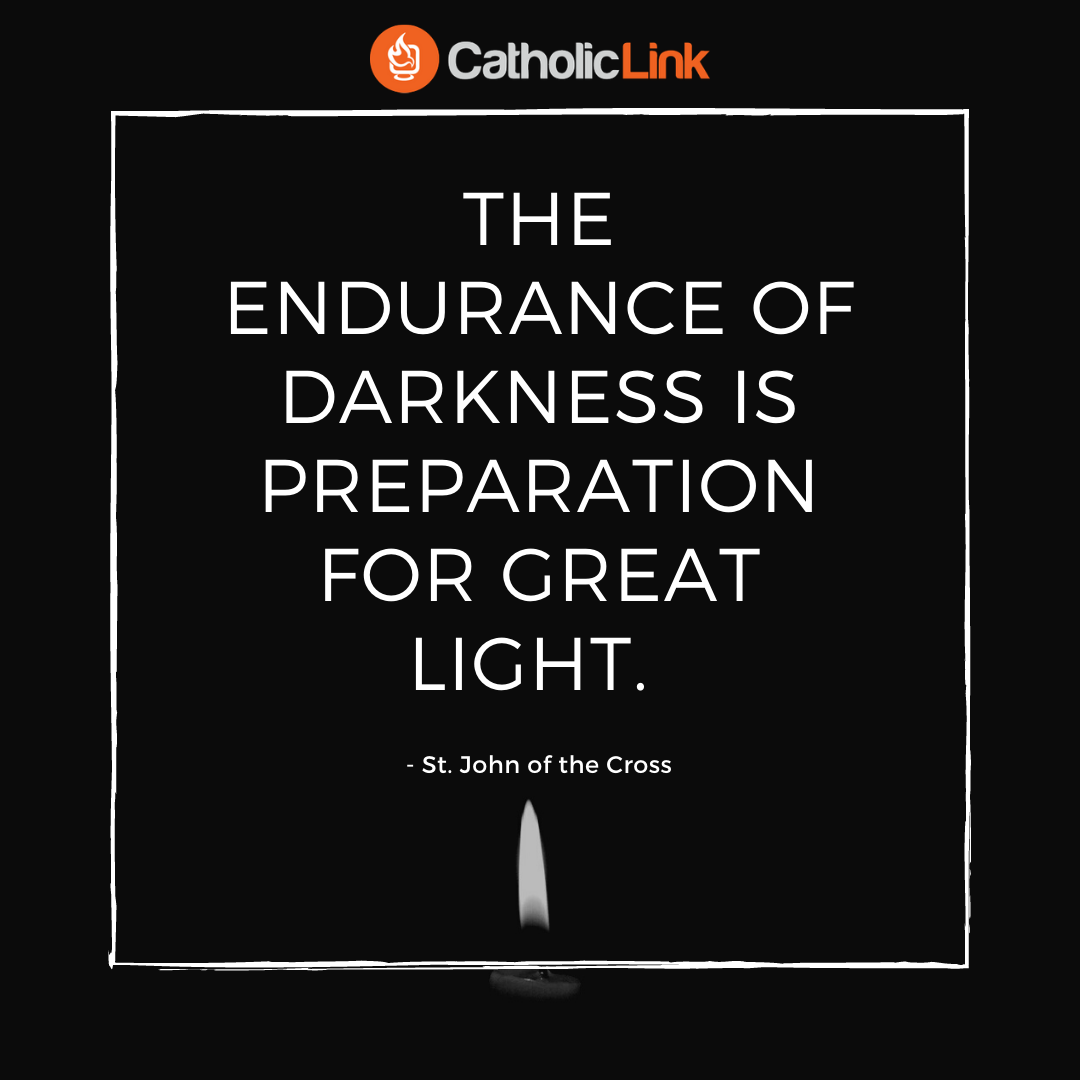 The Endurance Of Darkness Is Preparation | St. John of the Cross