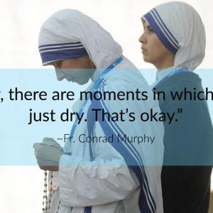 Dry Prayer Fr. Conrad