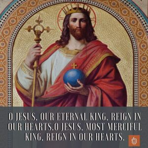 Quote Feast of Christ the King Jesus Christ King of the Universe Feast Day