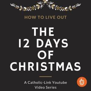 celebrating the 12 days of Christmas Catholic