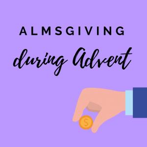 Almsgiving During Advent Catholic Link 2020