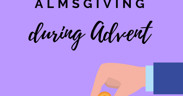Almsgiving During Advent Catholic Link 2020