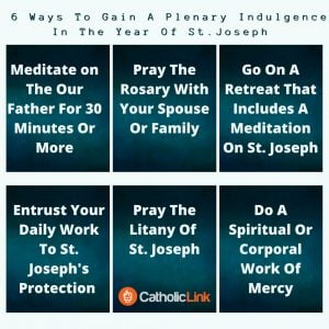 6 Ways To Gain A Plenary Indulgence In The Year Of St.Joseph