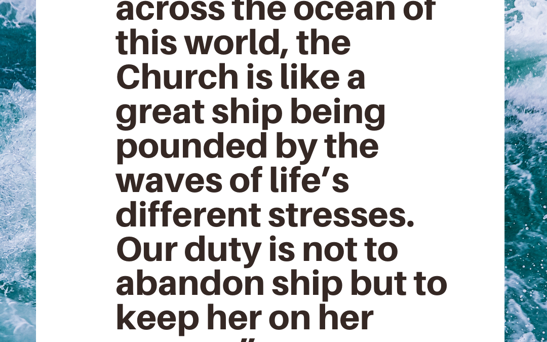 The Church Is Like A Great Ship  | St. Boniface