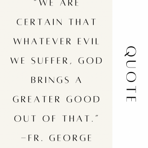 We have a good, loving, and merciful God. So when bad things happen, how could that be God's will for us? Fr. George Elliott Explains