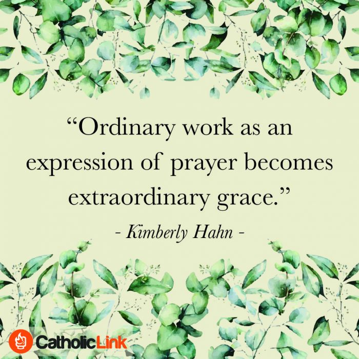 Ordinary work as an expression of prayer | Kimberly Hahn Quote