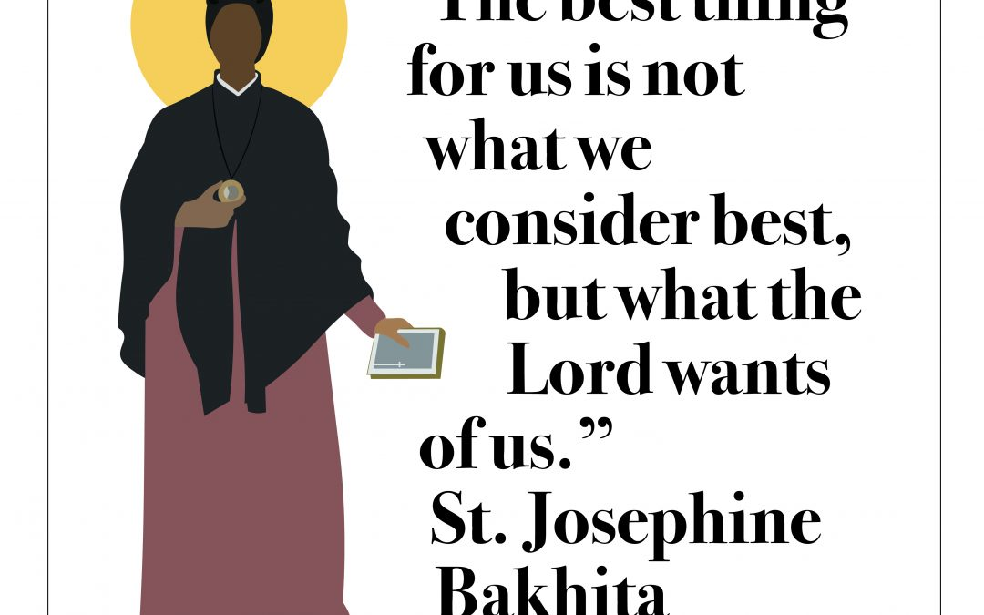 What Is The Best Thing For Us? St. Josephine Bakhita Answers