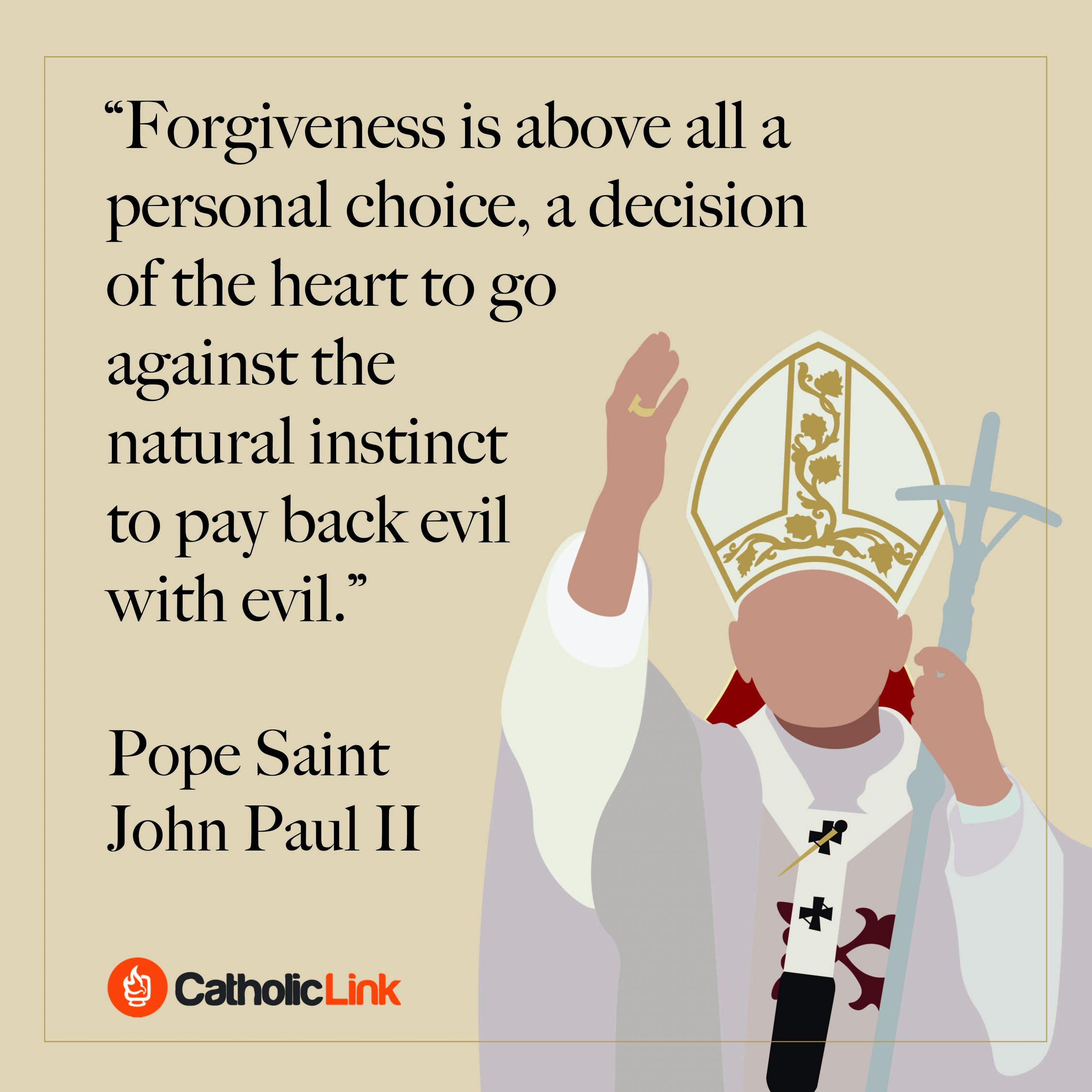 The Choice To Forgive | St. John Paul II
